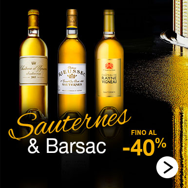 Grandissimi vini di Sauternes e Barsac con uno sconto fino al 40%