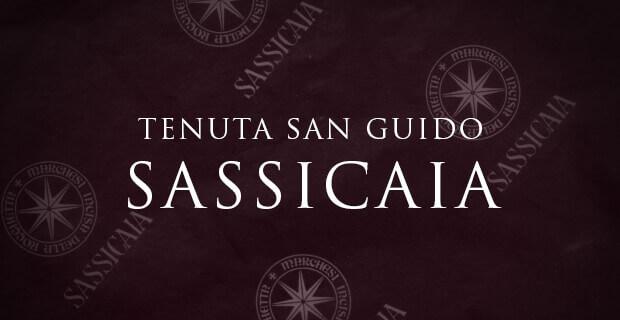 Tenuta San Guido e il mito del Sassicaia