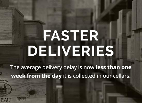 Faster Deliveries: the average delivery dely is now less than one week from the day it is collected in our cellars.