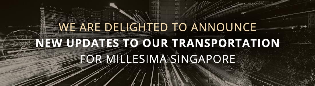 We are delighted to announce new updates to our transportation For Millesima Singapore