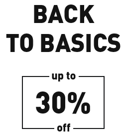Back to basics up to 30% off