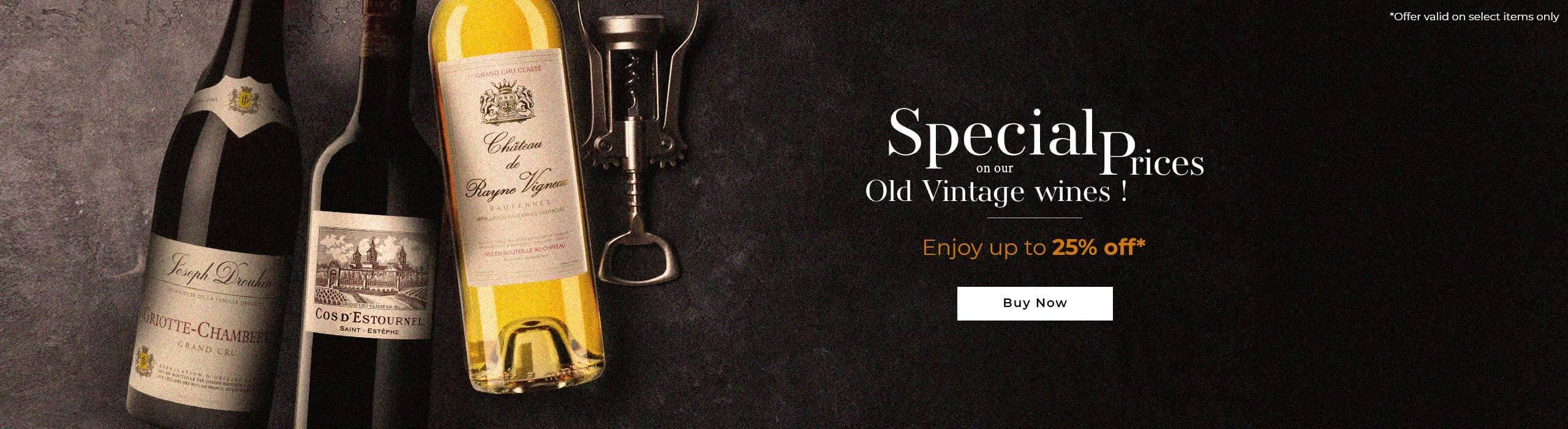 Enjoy up to 25% off Old Vintage wines